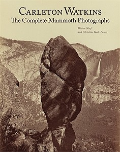 Carleton Watkins - The Complete Mammoth Photographs