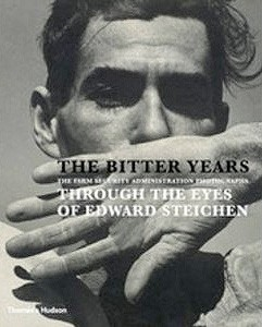 Bitter Years: The Farm Security Administration Photographs Through the Eyes of Edward Steichen
