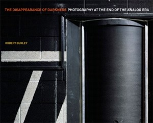 Disappearance of Darkness: Photography at the End of the Analog Era