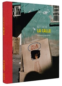 La Calle: Photographs from Mexico