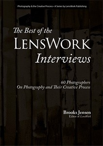 Best of the LensWork Interviews