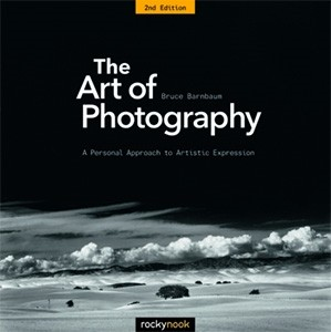 The Art of Photography: A Personal Approach to Artistic Expression (2nd Edition)
