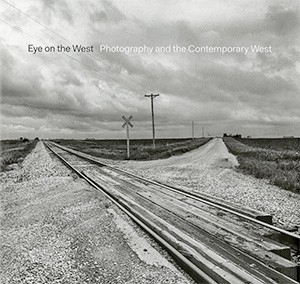 Eye on the West: Photography and the Contemporary West