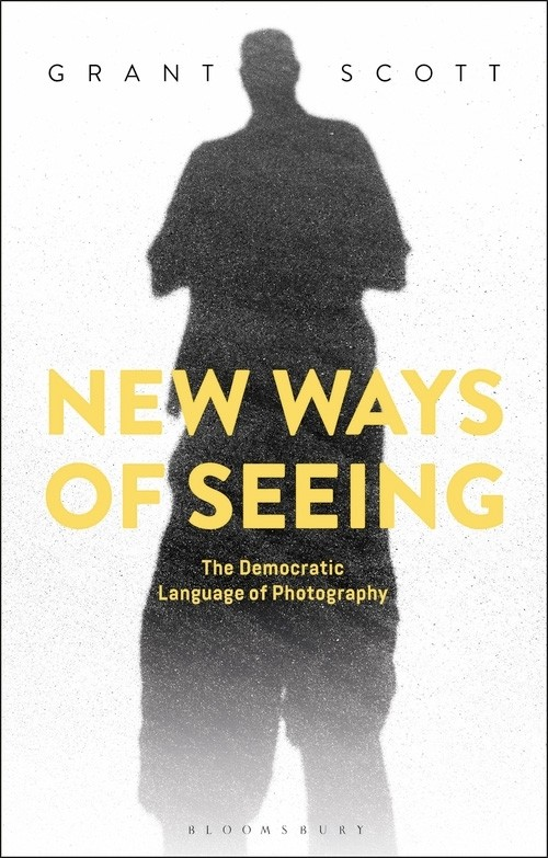 New Ways of Seeing | The Democratic Language of Photography