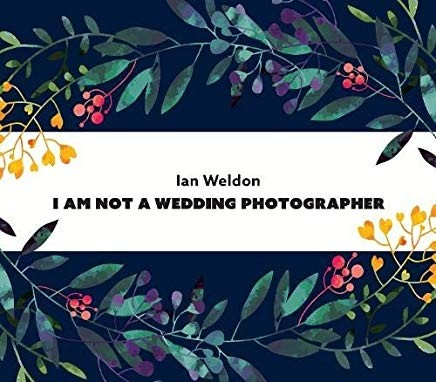 I Am Not A Wedding Photographer (Signed)