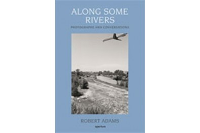 Along Some Rivers - Photographs and Conversations