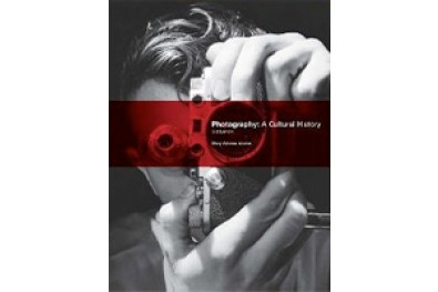 Photography - A Cultural History (4th edition)