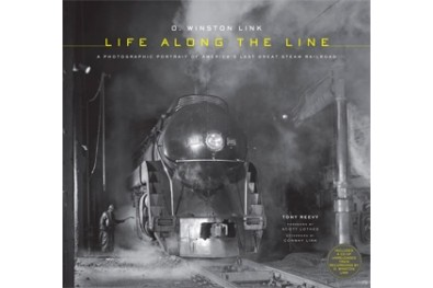 Life Along the Line: A Photographic Portrait of America's Last Great Steam Railroad